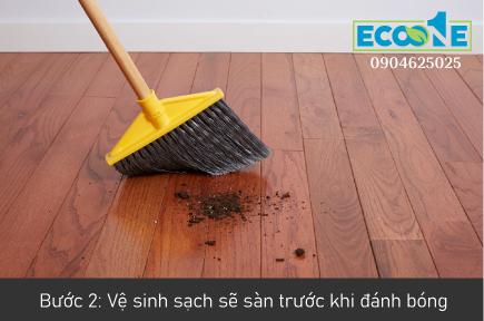 Bước 2: Vệ sinh sạch sẽ sàn trước khi đánh bóng
